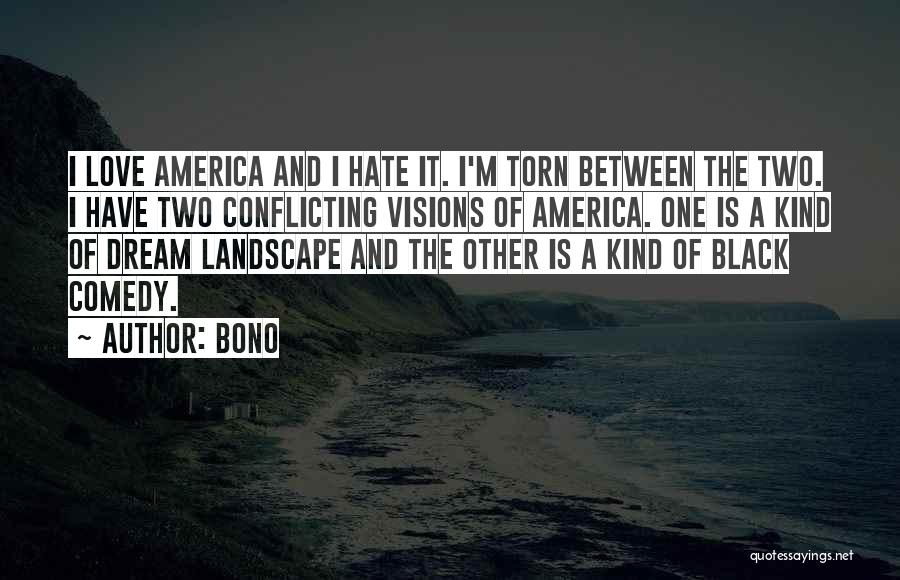 Torn Between Two Quotes By Bono