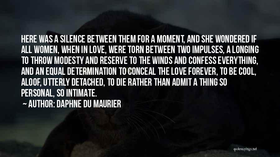 Torn Between Two Quotes By Daphne Du Maurier