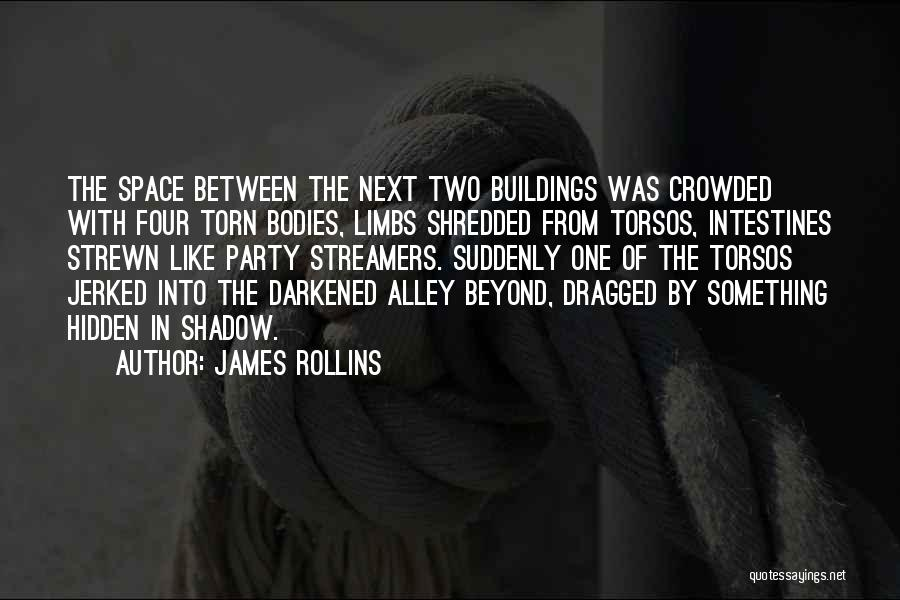 Torn Between Two Quotes By James Rollins