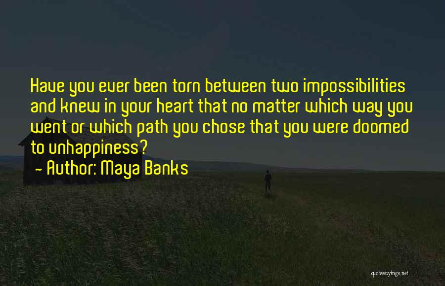 Torn Between Two Quotes By Maya Banks