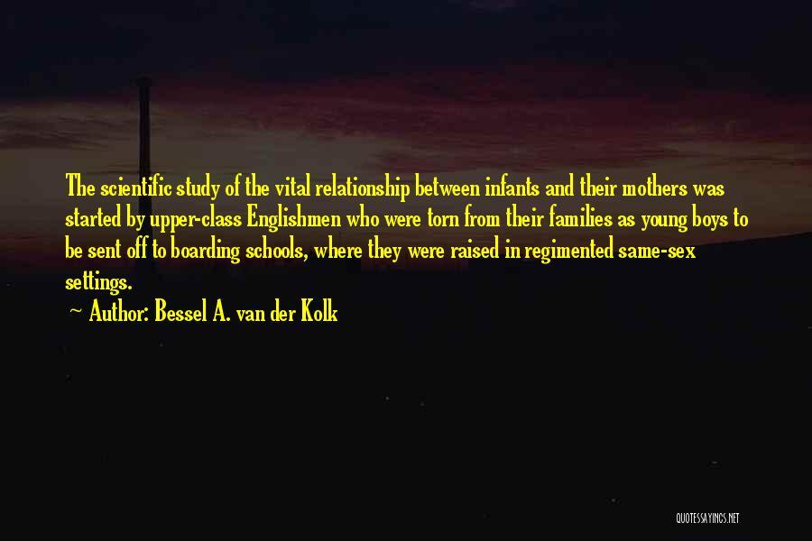 Torn Families Quotes By Bessel A. Van Der Kolk
