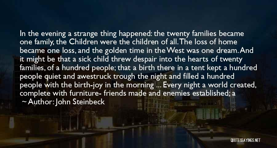 Torn Families Quotes By John Steinbeck