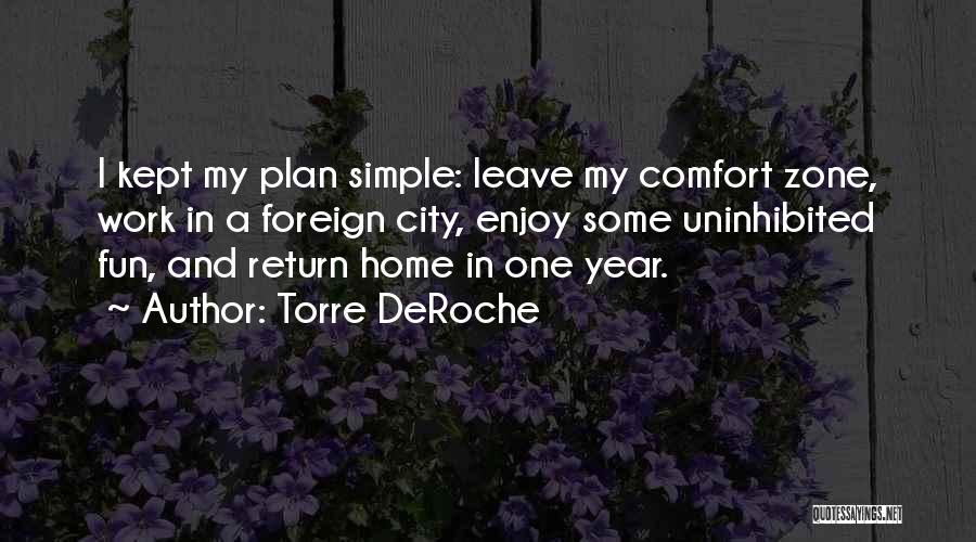 Torre DeRoche Quotes 413980