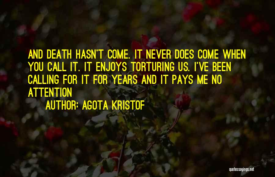 Torturing Someone Quotes By Agota Kristof
