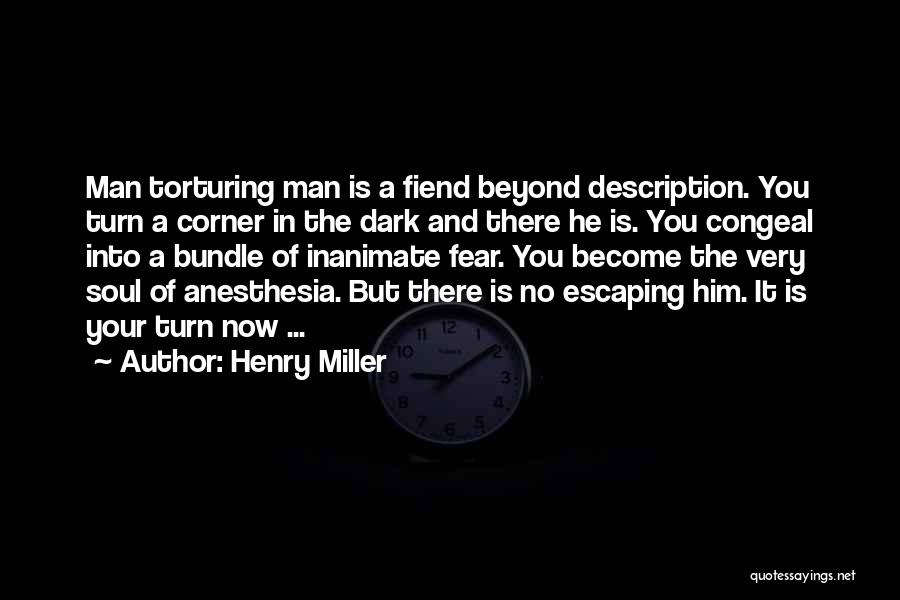 Torturing Someone Quotes By Henry Miller