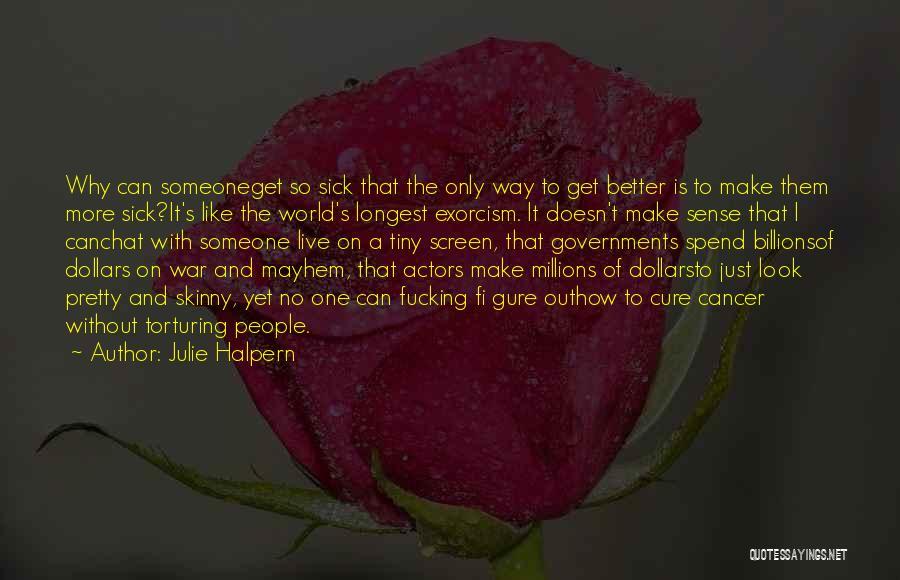 Torturing Someone Quotes By Julie Halpern