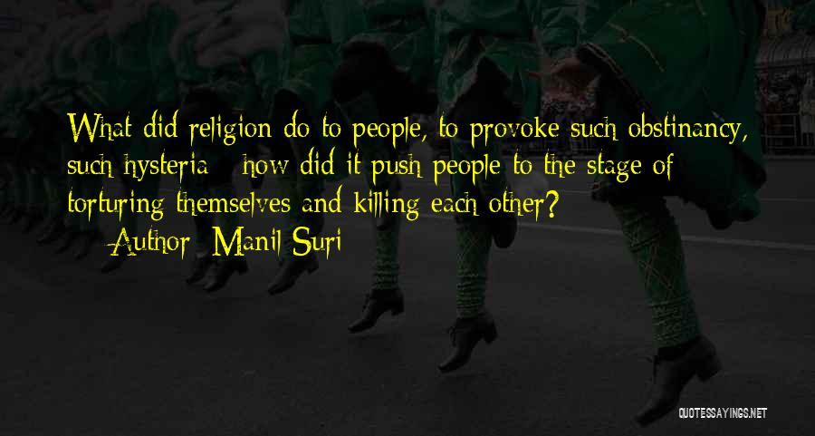 Torturing Someone Quotes By Manil Suri