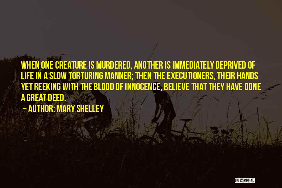 Torturing Someone Quotes By Mary Shelley
