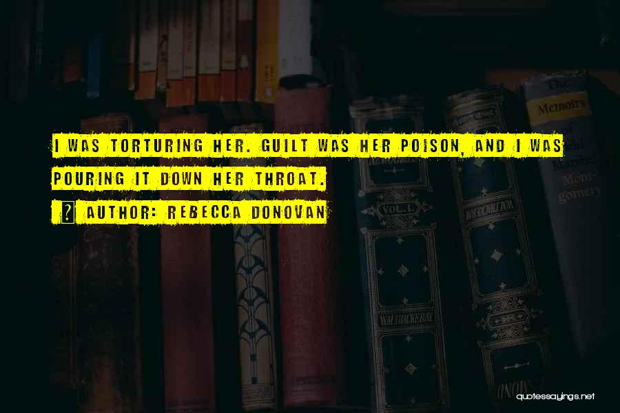 Torturing Someone Quotes By Rebecca Donovan