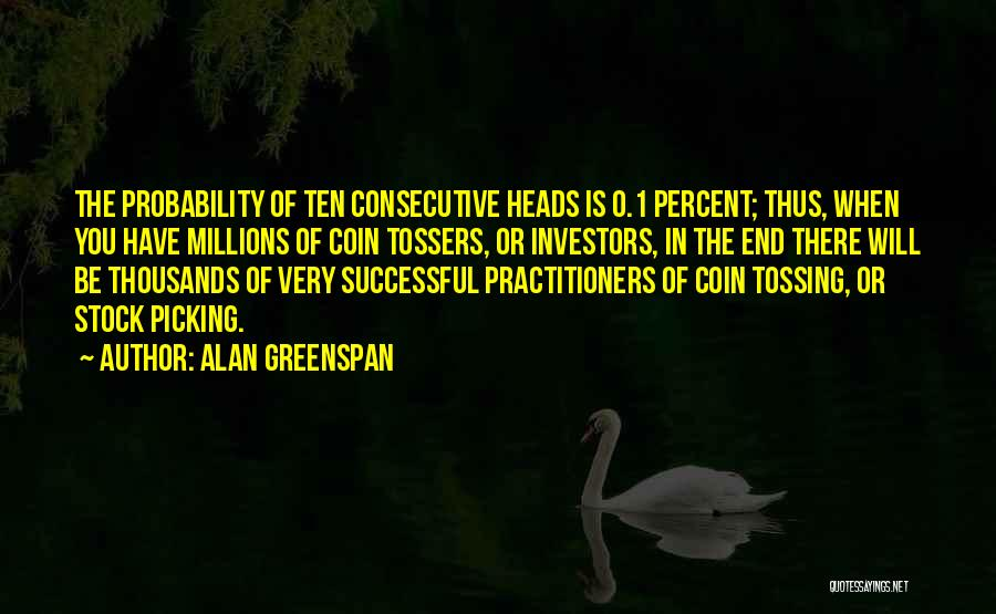 Tossers Quotes By Alan Greenspan