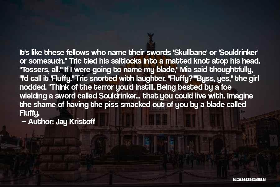 Tossers Quotes By Jay Kristoff