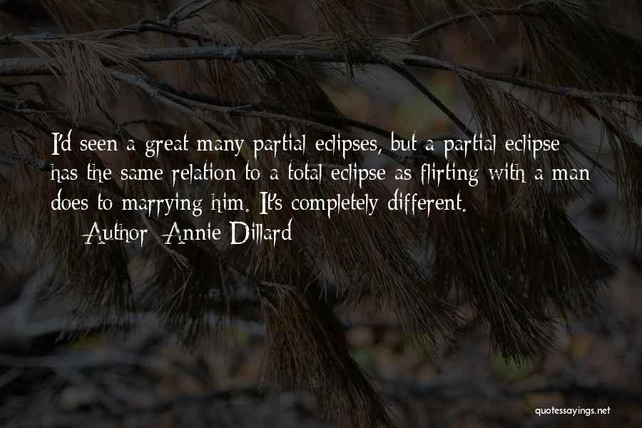 Total Eclipse Quotes By Annie Dillard