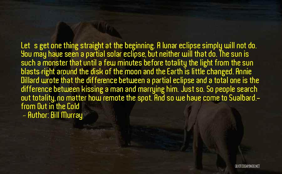 Total Eclipse Quotes By Bill Murray