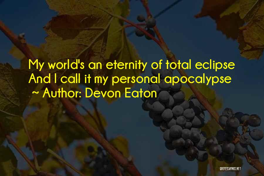 Total Eclipse Quotes By Devon Eaton