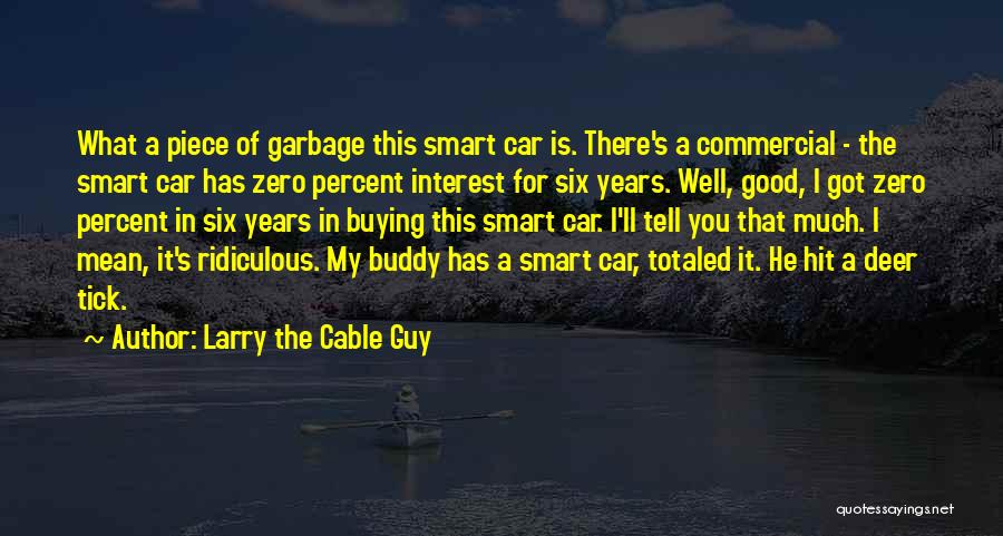 Totaled Car Quotes By Larry The Cable Guy