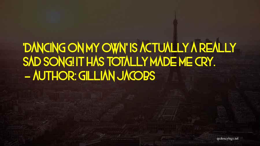 Totally Sad Quotes By Gillian Jacobs
