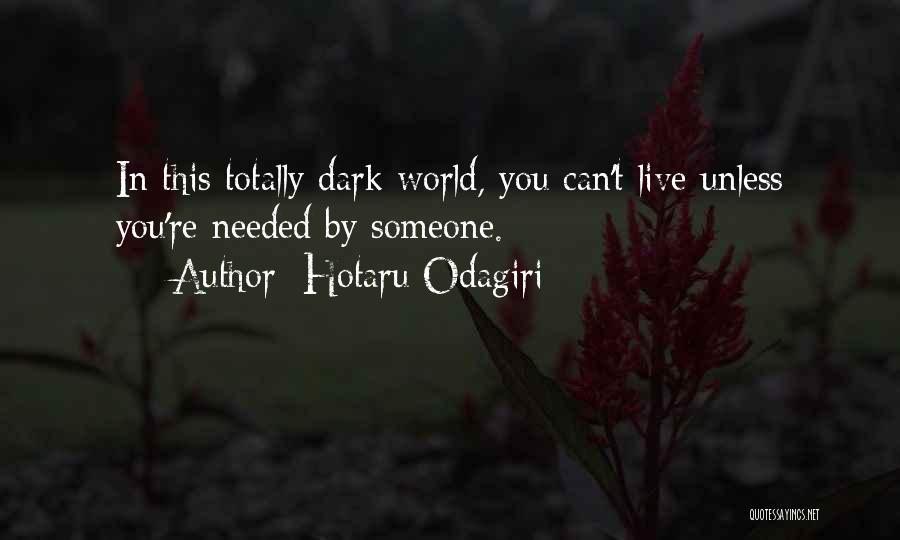 Totally Sad Quotes By Hotaru Odagiri
