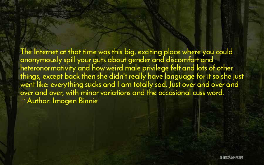 Totally Sad Quotes By Imogen Binnie