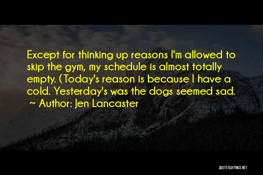 Totally Sad Quotes By Jen Lancaster