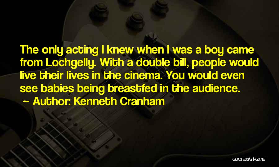 Totally Sad Quotes By Kenneth Cranham