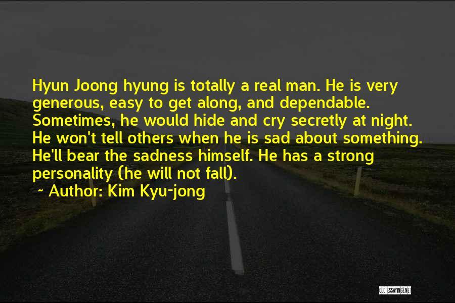 Totally Sad Quotes By Kim Kyu-jong