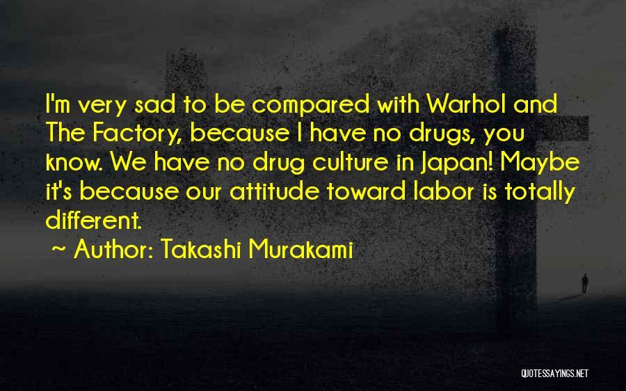 Totally Sad Quotes By Takashi Murakami