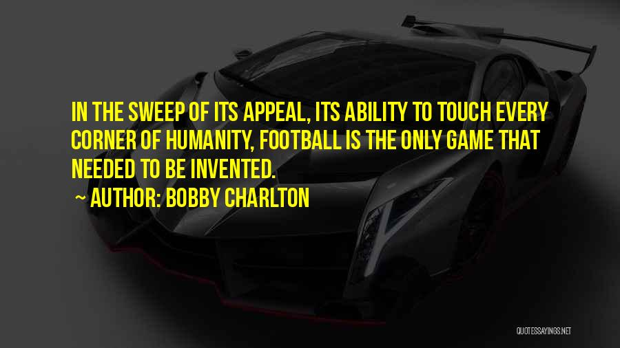 Touch Football Quotes By Bobby Charlton