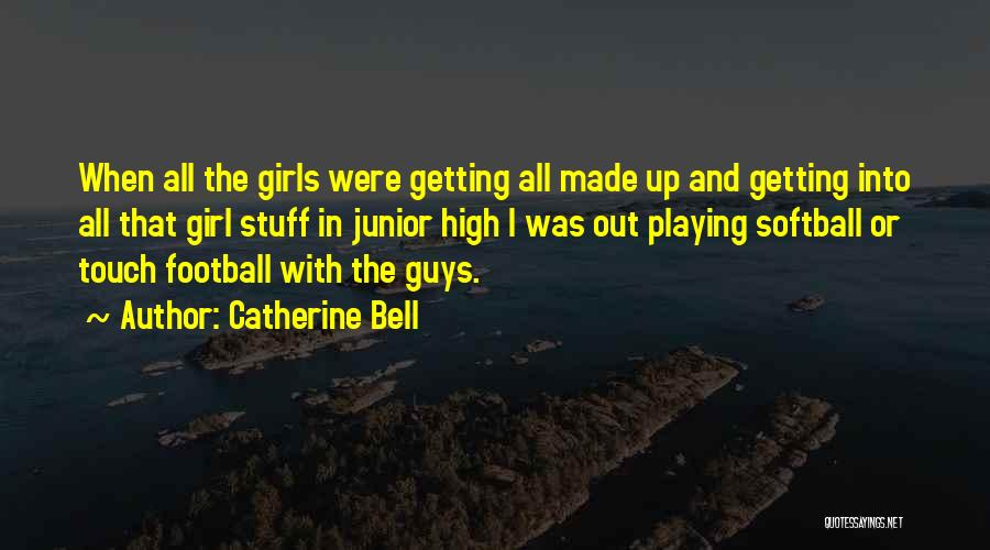 Touch Football Quotes By Catherine Bell