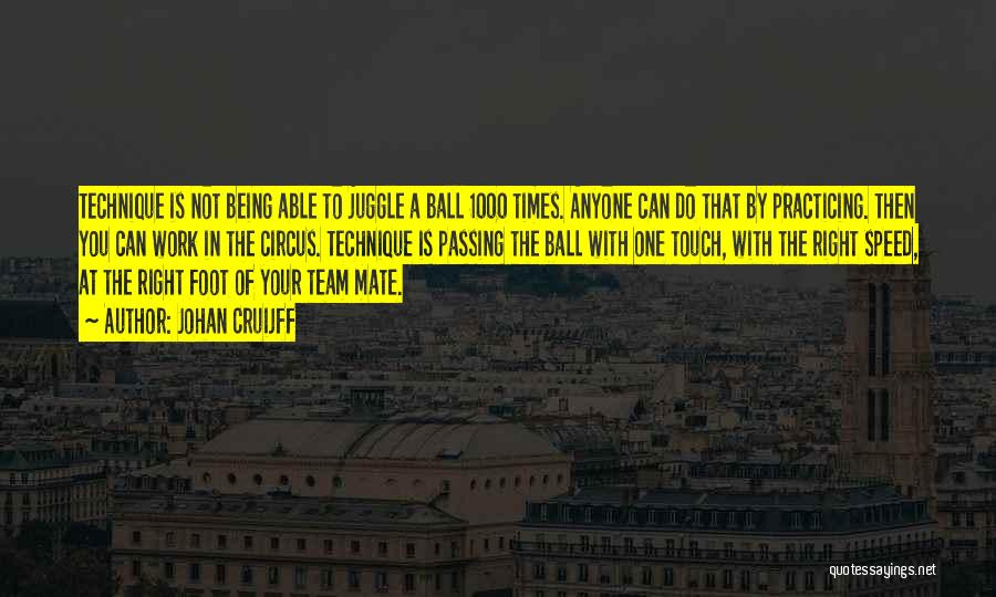 Touch Football Quotes By Johan Cruijff