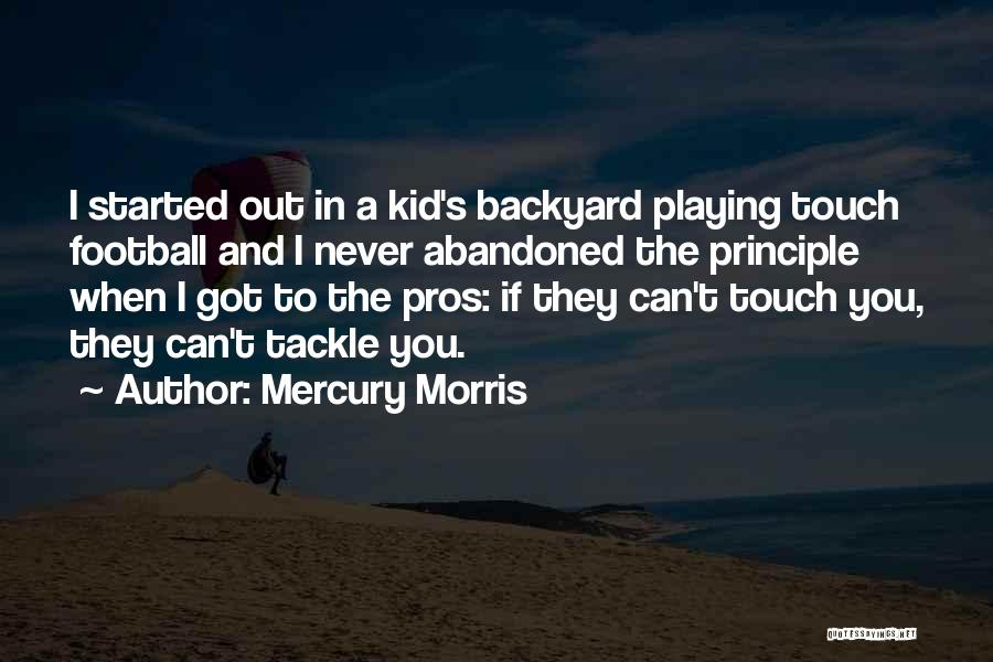 Touch Football Quotes By Mercury Morris
