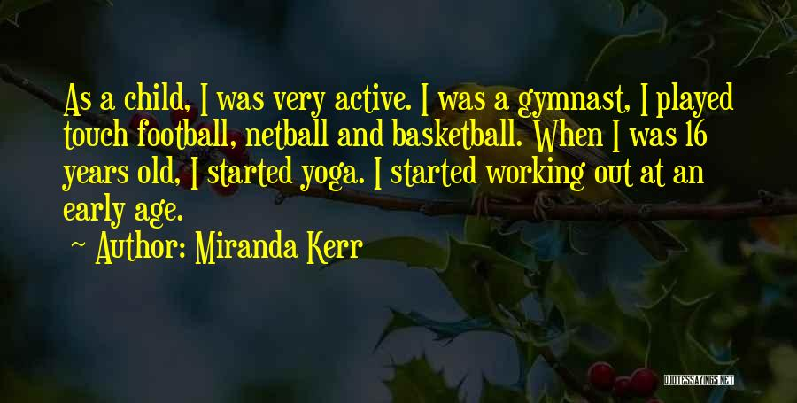 Touch Football Quotes By Miranda Kerr