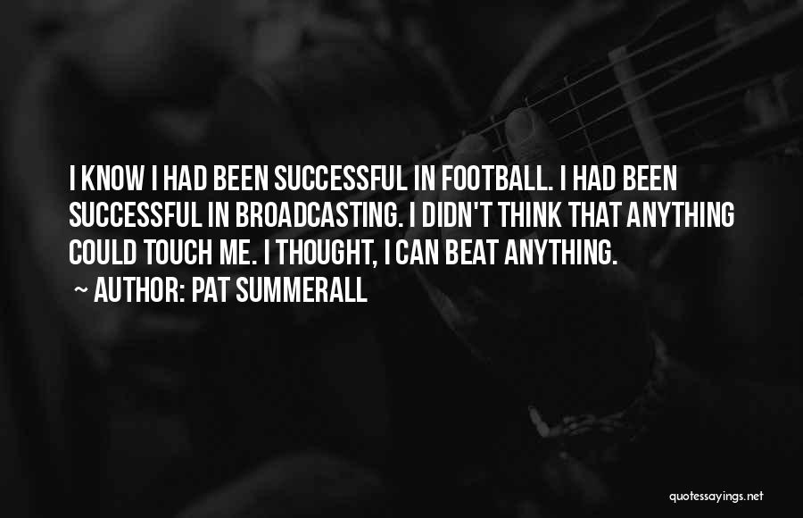 Touch Football Quotes By Pat Summerall