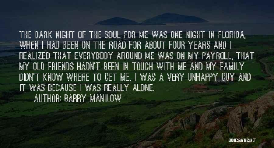 Touch My Family Quotes By Barry Manilow