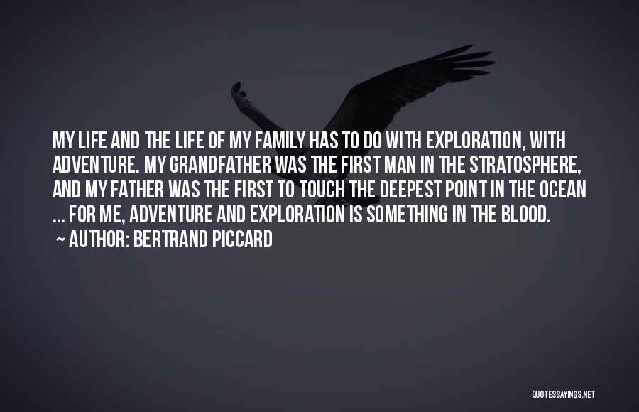 Touch My Family Quotes By Bertrand Piccard