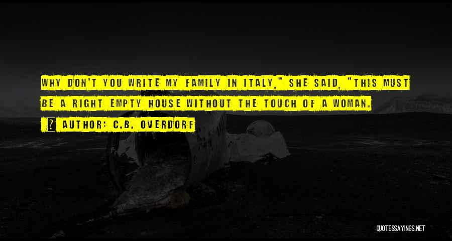 Touch My Family Quotes By C.B. Overdorf