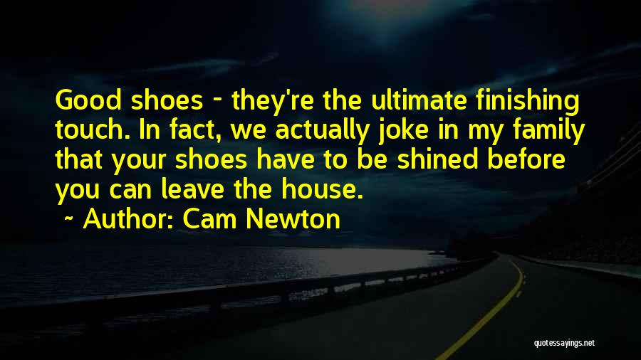 Touch My Family Quotes By Cam Newton