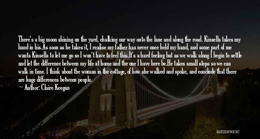 Touch My Family Quotes By Claire Keegan