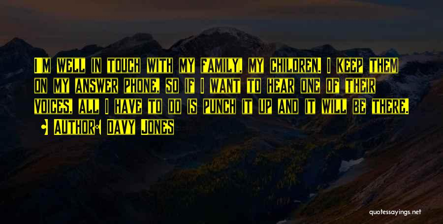 Touch My Family Quotes By Davy Jones