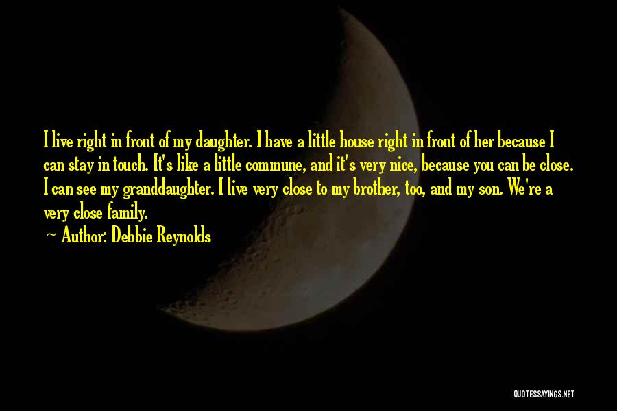 Touch My Family Quotes By Debbie Reynolds