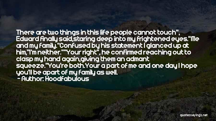 Touch My Family Quotes By Hoodfabulous
