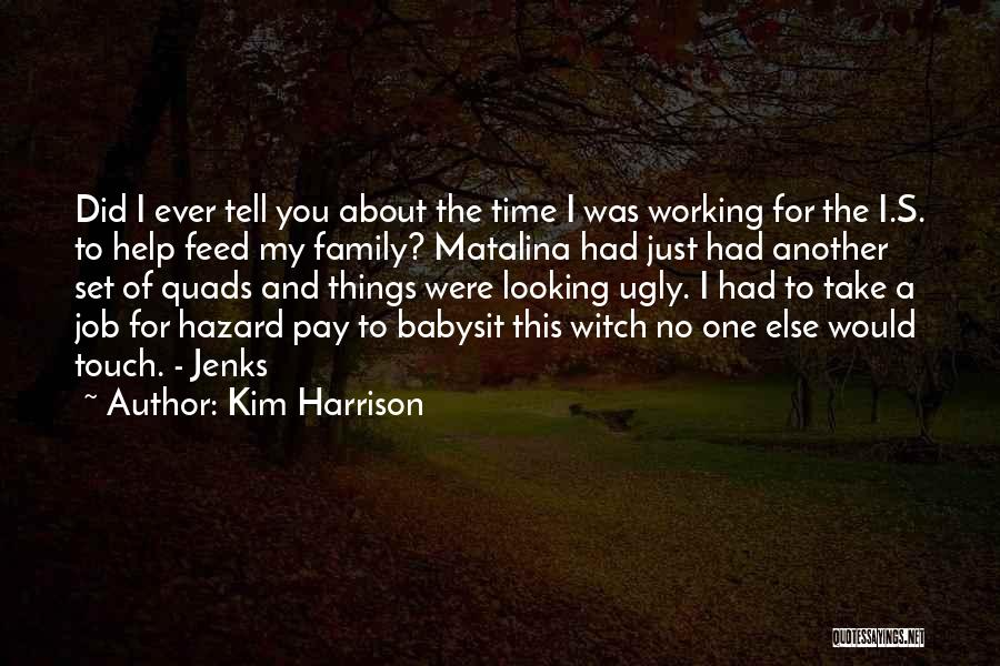 Touch My Family Quotes By Kim Harrison
