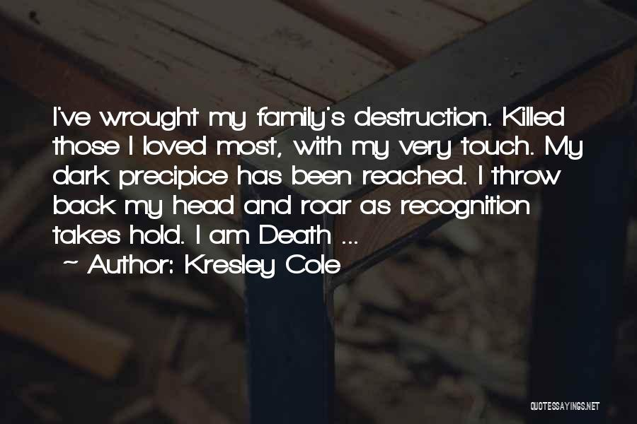 Touch My Family Quotes By Kresley Cole