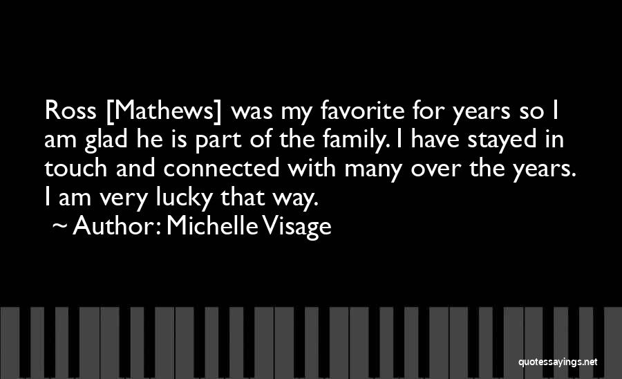 Touch My Family Quotes By Michelle Visage