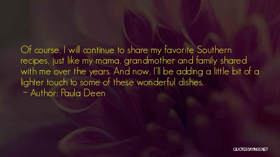 Touch My Family Quotes By Paula Deen