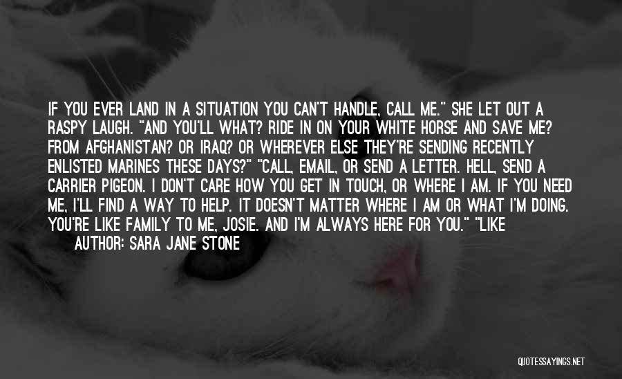 Touch My Family Quotes By Sara Jane Stone