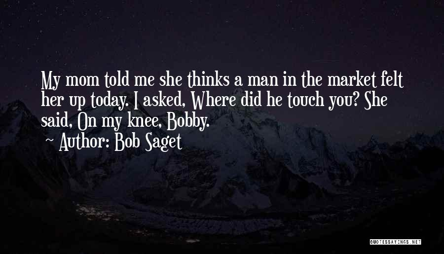 Top 99 Touch My Man Quotes & Sayings