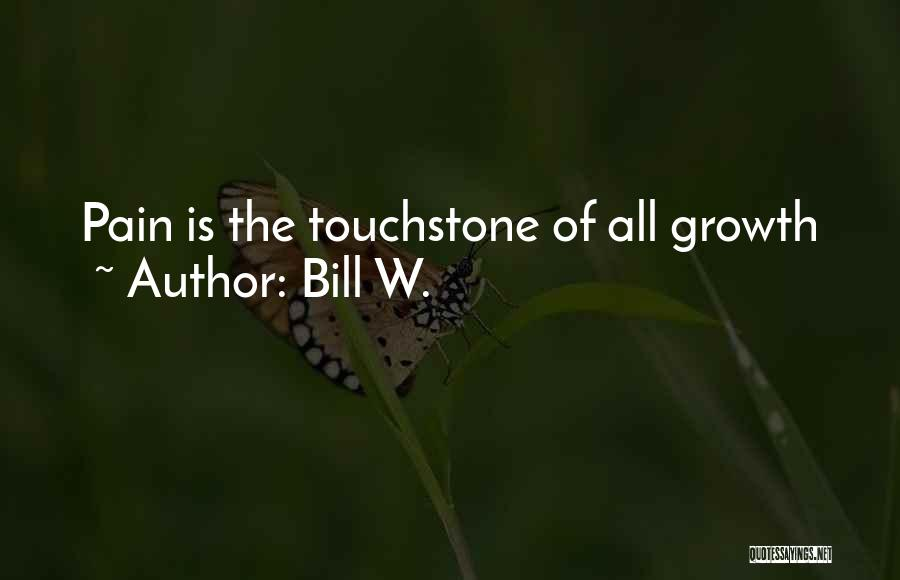 Touchstones Quotes By Bill W.