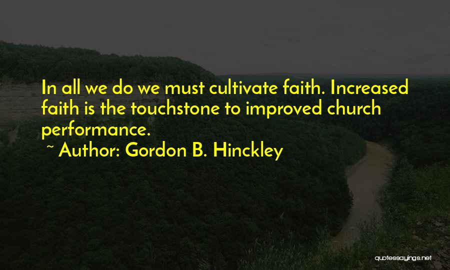 Touchstones Quotes By Gordon B. Hinckley