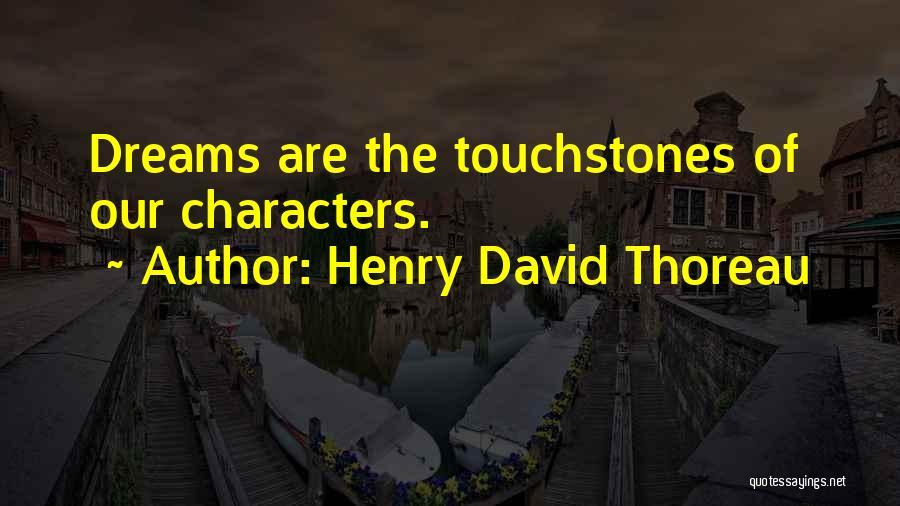 Touchstones Quotes By Henry David Thoreau