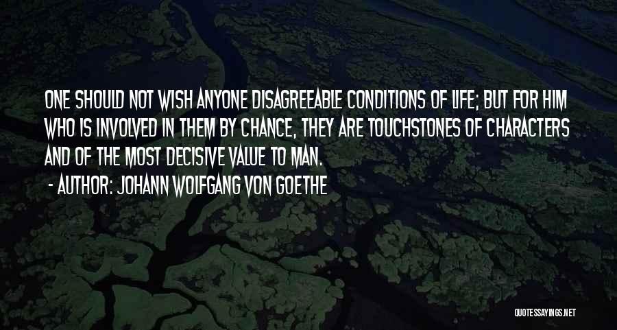 Touchstones Quotes By Johann Wolfgang Von Goethe